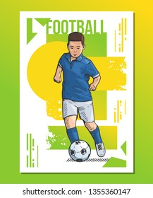 Vector illustration of a kid playing football. Beautiful sport themed poster. Boy running with the ball. Summer sports, healthy lifestyle, soccer youth league