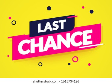 Vector Illustration Last Chance Banner. Colorful Last Minute Offer Label.