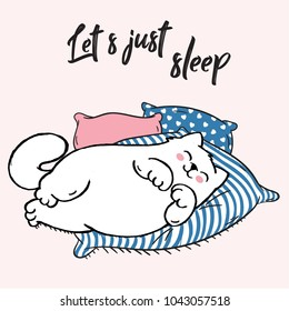 Vector illustration of lazy sleeping white cat lying on patterned pillows with lettering Let's just sleep, drawn with a tablet, hand drawn imitation. Fashion print for pajamas or t shirt. Good night