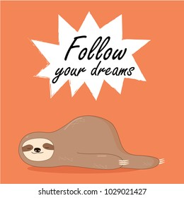 Vector illustration of lazy sloth with the speech bubble and the words Vector print for t-shirt or poster design.
