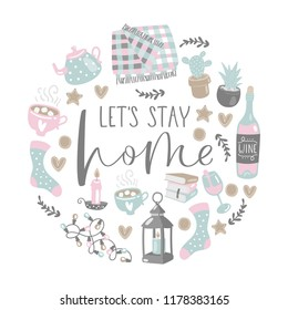 Vector illustration with let`s stay home lettering and cozy home things. Hand drawn style.