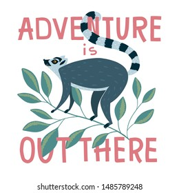 Vector illustration with lettering Adventure is out there and  cute lemur on the branch vector illustration