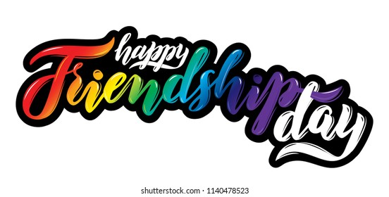 Vector illustration lettering. Colorful hand written text Happy friendship day isolated on white background. Rainbow lettering design for friendship day. Best friends forever Iridescent color gradient