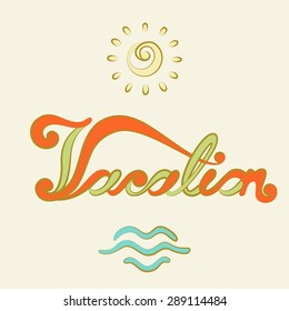 Vector illustration: lettering logotype Vacation with abstract sun and ocean waves