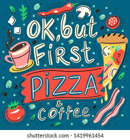 vector illustration with lettering pizza and coffee