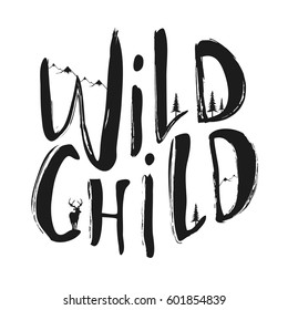 Vector illustration with lettering quote - Wild Child. Inspirational typography poster with deer, mountains and pine trees. Romantic and trendy vintage print design