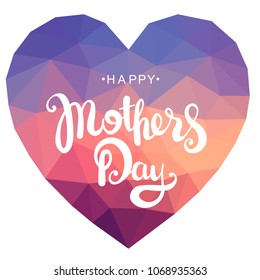 Vector illustration of lettering, text, calligraphy, inscription Happy mother's day on a background of hearts in low-poly style. Postcard to your beloved mother for the holiday Mothers day.