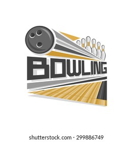 Vector illustration for logo for bowling alley consisting of a track to throw, set of ten pins skittle and thrown bowling ball strike on white background