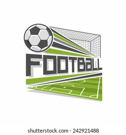 Vector illustration for a logo of soccer football club, consisting of green grass football field and flying into the goal the ball on white background