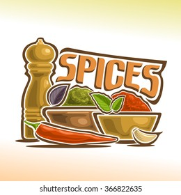 Vector illustration for logo of spices still life, mills for spice, brown bowl with seasoning and a leaf of basil, yellow bowl with turmeric and green mint leaf, hot pepper and a clove of garlic