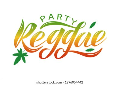 Vector Illustration of logotype for reggae party. Lettering typography poster. Vector badges for reggae, with marijuana leaf and pacific . Calligraphy background. EPS 10