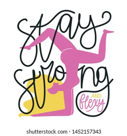 Vector illustration with long blonde hair pink woman doing exercise and calligraphy quote - Stay strong and flexy. Motivate typography poster, apparel print design with lettering