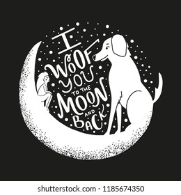 Vector illustration with a long hair girl and Labrador dog sitting on the moon. I woof you to the moon and back lettering quote. Funny romantic typography poster about pets and people