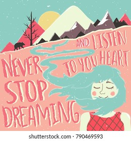 Vector illustration with long hair young woman, mountains, sun, bear silhouette and lettering text - Never stop dreaming and Listen to your heart