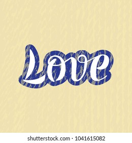 Vector illustration of Love handwritten text on textured background. Ink hand lettering. Modern brush calligraphy.