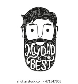 Vector illustration with man head and lettering quote - My Dad is the Best. Funny print design, trendy hipster typography posters, greeting card art for Father's day