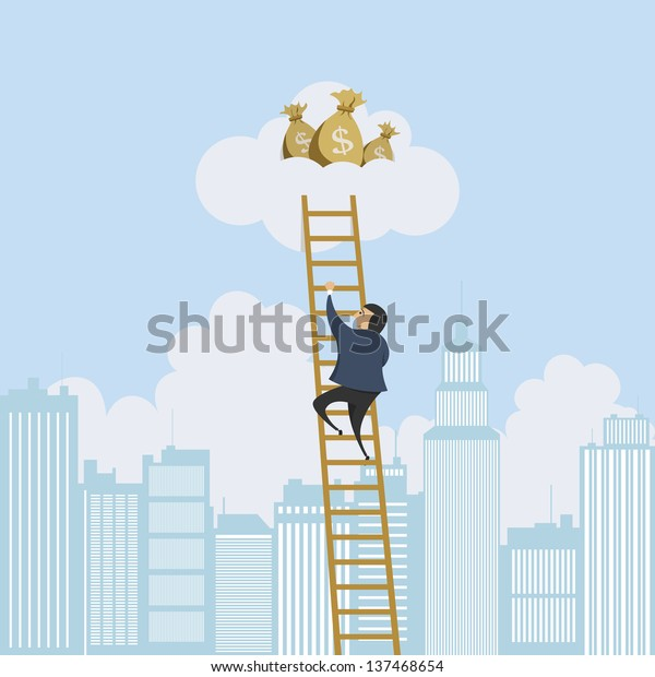 Vector illustration of a man scaling a ladder to a cloud with money bags.