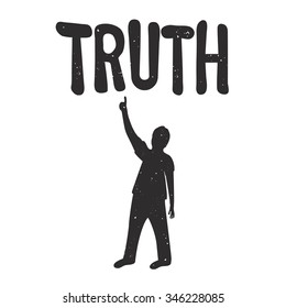 Vector illustration with man silhouette and word TRUTH. Vintage style typography poster, black and white monochrome print design
