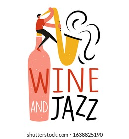 Vector illustration with man sitting on wine bottle and playing saxophone. Wine and jazz lettering phrase. Music festival typography poster template. Perfect for music events, jazz concerts