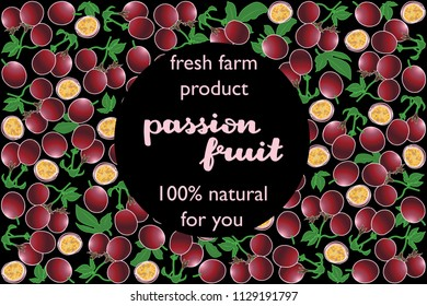 vector illustration of maracuja and leaf design with lettering passion fruit background black and fruit and text fresh farm product 100% natural for you EPS10
