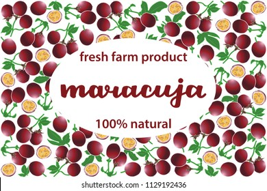 vector illustration of maracuja and leaf design with lettering maracuja background white and fruit and text fresh farm product 100% natural EPS10