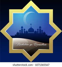 Vector illustration, Marhaban ya Ramadhan, Congratulations to welcome the coming of the Muslim holy month of Ramadhan.