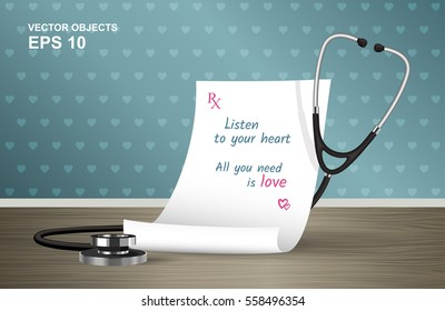 Vector illustration. Medical prescription and stethoscope on the table. A cure for all ills. Listen to your heart. All you need is love. Romantic design concept for Valentine's Day