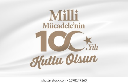 vector illustration milli mucadele'nin 100. yili kutlu olsun. Translation:Happy 100th Anniversary of National Struggle of Turkey