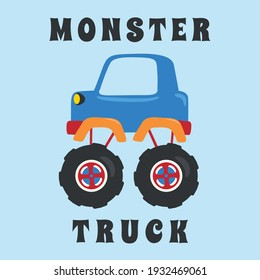 Vector illustration of monster truck with cartoon style. Can be used for t-shirt print, kids wear fashion design, invitation card. fabric, textile, nursery wallpaper, poster and other decoration.