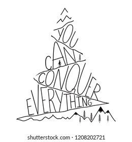 Vector illustration with mountain, man silhouette and lettering quote - you can conquer everything. Inspiration typography poster, motivational art