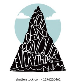 Vector illustration with mountain, white clouds, man silhouette and lettering quote - you can conquer everything. Inspirational typography poster, motivational print design
