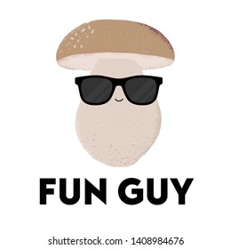 Vector illustration of a mushroom character wearing sunglasses with the funny pun 'Fun Guy'. Cheeky T-Shirt design concept.