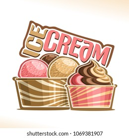 Vector illustration of natural Ice Cream, poster with soft serve neapolitan icecream in takeaway cup, 3 colorful scoop balls of italian gelato in cardboard container, original font for words ice cream
