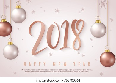 Vector illustration of new year greeting card with hand lettering number - 2018 - with hanging christmas bauble and snowflakes in rose gold color palette.