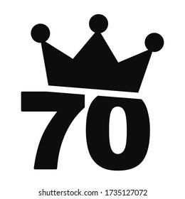 Vector illustration of number 70 with a crown on the top - seventieth birthday graphic design