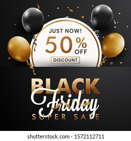 Vector illustration on Black Friday super Sale poster with realistic golden and black balloons. Round white sale tag, banner, advertising, upto 50% off discount.