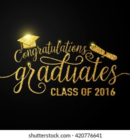 Vector illustration on black graduations background congratulations graduates 2016 class of, glitter, glittering sign for the graduation party. Typography greeting, invitation card with diplomas, hat