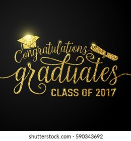 Vector illustration on black graduations background congratulations graduates 2017 class of, glitter, glittering sign for the graduation party. Typography greeting, invitation card with diplomas, hat