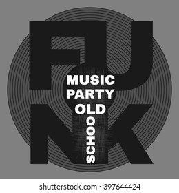 Vector illustration on a musical party in the style of funk music. Typography, t-shirt graphics, poster, banner, flyer, postcard