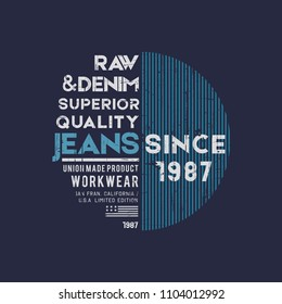 Vector illustration on a theme of American jeans, denim and raw. Vintage design. Grunge background. Stump typography, t-shirt graphics, print, poster, banner, flyer, postcard