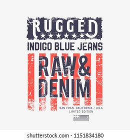Vector illustration on a theme of American jeans, denim and raw. American flag. Vintage design. Grunge background. Typography, t-shirt graphics, print, poster, banner, flyer, postcard