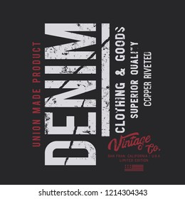 Vector illustration on a theme of American jeans, denim and raw. Vintage design. Grunge background. Typography, t-shirt graphics, print, poster, banner, flyer, postcard