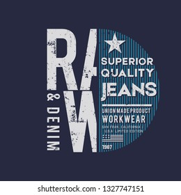 Vector illustration on a theme of American superior jeans, denim and raw. Vintage design. Grunge background.  Typography, t-shirt graphics, print, poster, banner, flyer, postcard