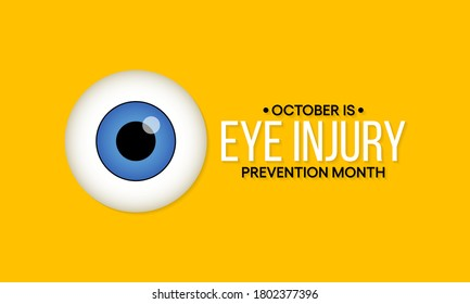 Vector illustration on the theme of Eye Injury prevention month observed each year during October.