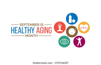 Vector illustration on the theme of Healthy Aging month observed each year during September.
