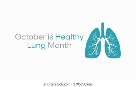 Vector illustration on the theme of Healthy Lung month observed each year during October.