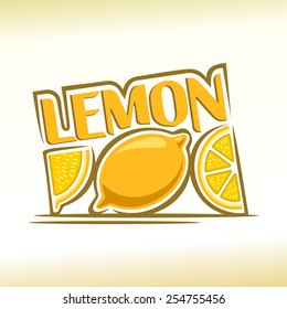 Vector illustration on the theme of the logo for abstract fresh lemon still life composition, consisting of ripe quarter half cut lemon juice and slices