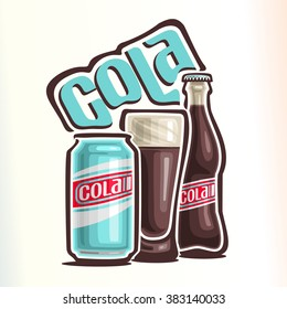 Vector illustration on the theme of the logo for cola, consisting of can with cola, glass cup filled with drink and closed glass bottle of fizzy beverage