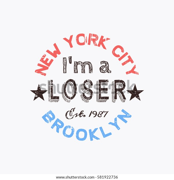Vector illustration on the theme of a loser in New York City, Brooklyn. Vintage design. Grunge background.  Stamp typography, t-shirt graphics, poster, print, banner, flyer, postcard