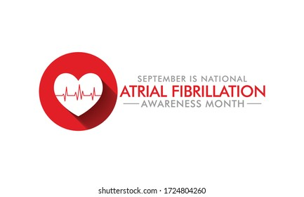 Vector illustration on the theme of National Atrial Fibrillation (AFib) awareness month observed each year during September.